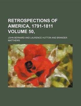 Book Retrospections Of America, 1791-1811 Volume 50, by John Bernard