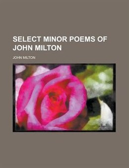 Book Select Minor Poems of John Milton by John Milton