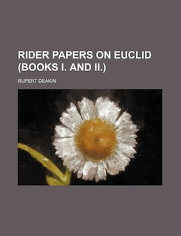 Book Rider Papers on Euclid (books I. and II.) by Rupert Deakin