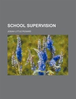 Book School Supervision by Josiah Little Pickard