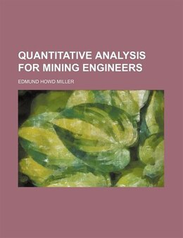 Book Quantitative analysis for mining engineers by Edmund Howd Miller