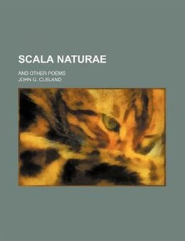 Book Scala Naturae; And Other Poems by John G. Cleland