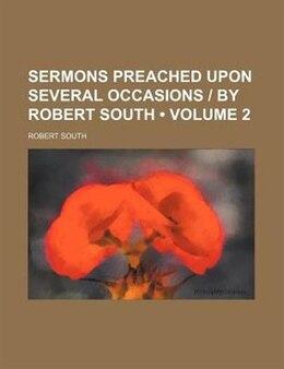 Book Sermons Preached Upon Several Occasions by Robert South