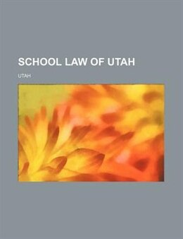Book School Law Of Utah by Utah