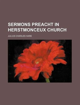 Book Sermons Preacht In Herstmonceux Church (volume 2) by Julius Charles Hare