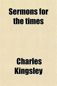 Book Sermons for the times by Charles Kingsley