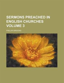 Book Sermons Preached In English Churches Volume 3 by Phillips Brooks