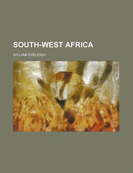 Book South-West Africa by William Eveleigh