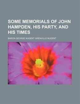 Book Some Memorials Of John Hampden, His Party, And His Times (volume 1) by Baron George Nugent Nugent