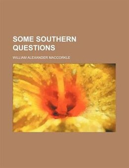 Book Some Southern Questions by William Alexander Maccorkle