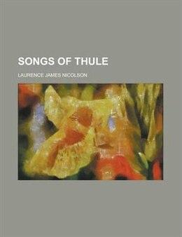 Book Songs Of Thule by Laurence James Nicolson