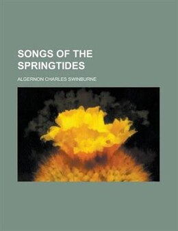 Book Songs of the Springtides by Algernon Charles Swinburne