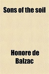 Book Sons of the soil by Honoré de Balzac
