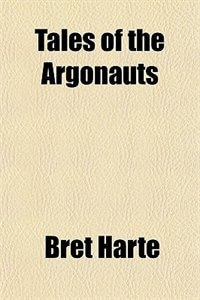 Book Tales of the Argonauts by Bret Harte