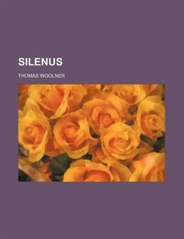 Book Silenus by Thomas Woolner