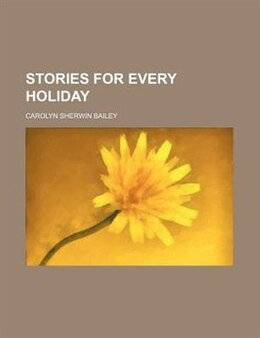 Book Stories for every holiday by Carolyn Sherwin Bailey