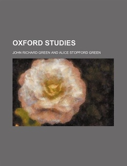 Book Oxford studies by John Richard Green