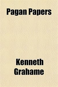 Book Pagan Papers by Kenneth Grahame