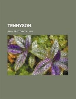 Book Tennyson by Sir Alfred Comyn Lyall
