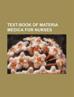 Book Text-book of Materia Medica for Nurses by Lavinia L. Anonymous