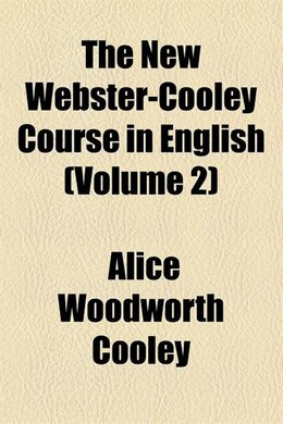Book The New Webster-cooley Course In English (volume 2) by Alice Woodworth Cooley