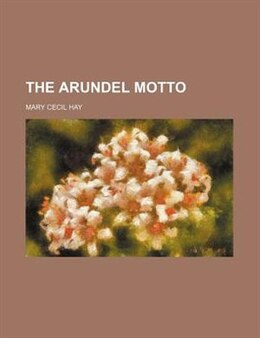 Book The Arundel Motto by Mary Cecil Hay