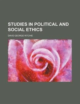 Book Studies In Political And Social Ethics by David George Ritchie