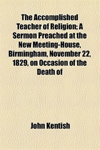Book The Accomplished Teacher of Religion by John Kentish