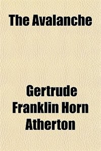 Book The Avalanche by Gertrude Franklin Horn Atherton