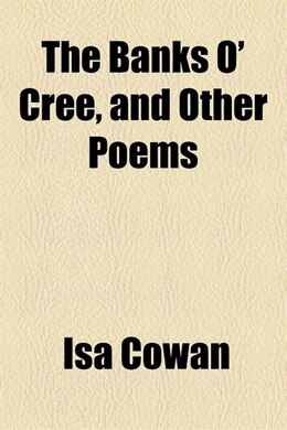 Book The Banks O' Cree, and Other Poems by Isa Cowan