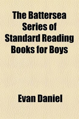 Book The Battersea Series Of Standard Reading Books For Boys by Evan Daniel