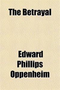 Book The Betrayal by Edward Phillips Oppenheim