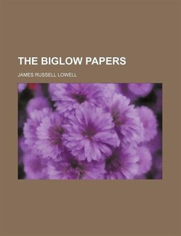 Book The Biglow Papers (volume 1) by James Russell Lowell