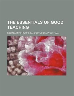 Book The Essentials of Good Teaching by Edwin Arthur Turner