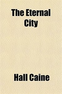 Book The Eternal City by Hall Caine