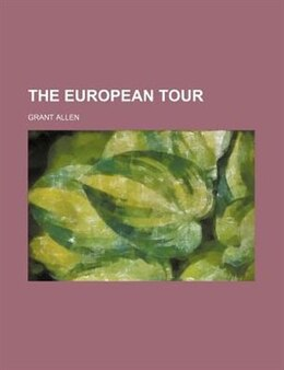 Book The European Tour by Grant Allen