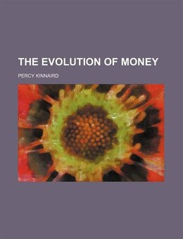 Book The Evolution of Money by Percy Kinnaird