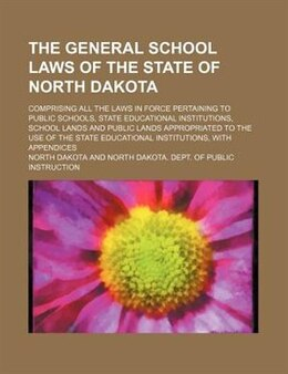 Book The General School Laws of the State of North Dakota (1899) by North Dakota