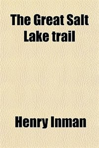 Book The Great Salt Lake trail by Henry Inman