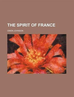 Book The Spirit Of France (volume 544) by Owen Johnson
