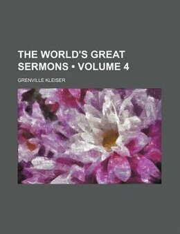 Book The World's Great Sermons (Volume 4) by Grenville Kleiser