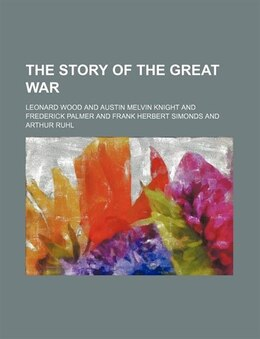 Book The Story Of The Great War (volume 1) by Leonard Wood