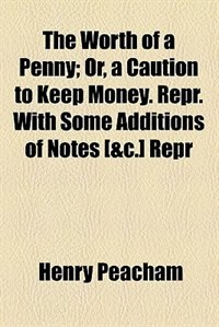 Book The worth of a penny by Henry Peacham