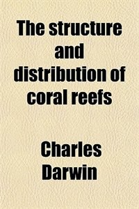 Book The structure and distribution of coral reefs by Charles Darwin