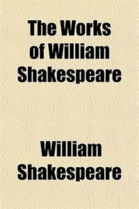 Book The Works of William Shakespeare by William Shakespeare