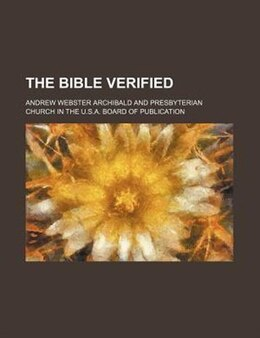 Book The Bible Verified by Andrew Webster Archibald