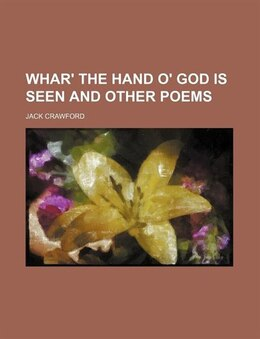 Book Whar' the Hand O' God is Seen and Other Poems by Jack Crawford