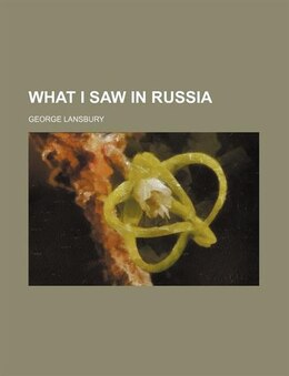 Book What I Saw in Russia by George Lansbury