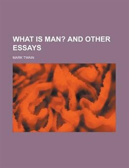 Book What Is Man? by Mark Twain