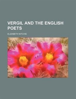 Book Vergil And The English Poets (volume 24) by Elizabeth Nitchie